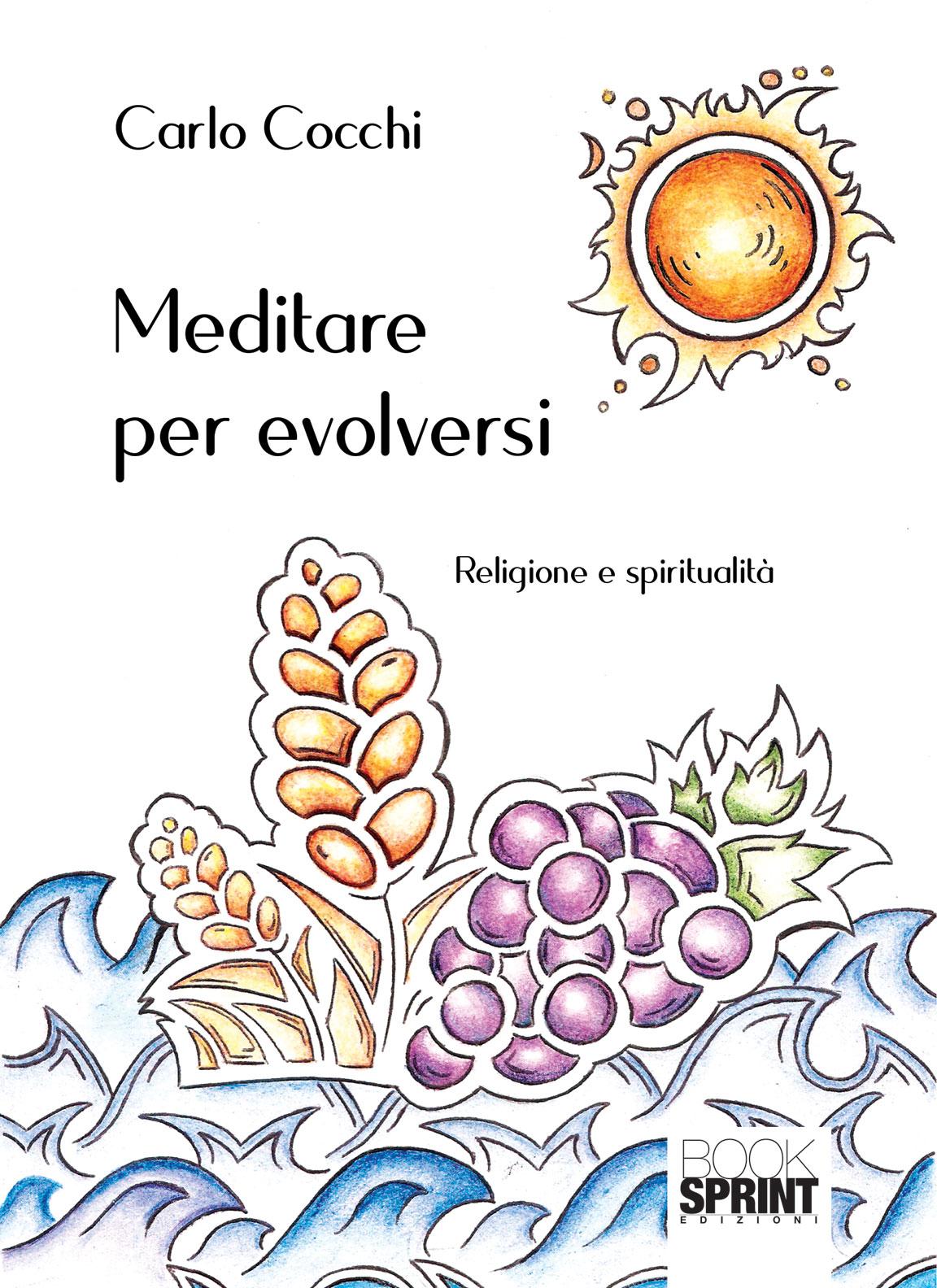 Meditare per evolversi di Carlo Cocchi - Casa Editrice
