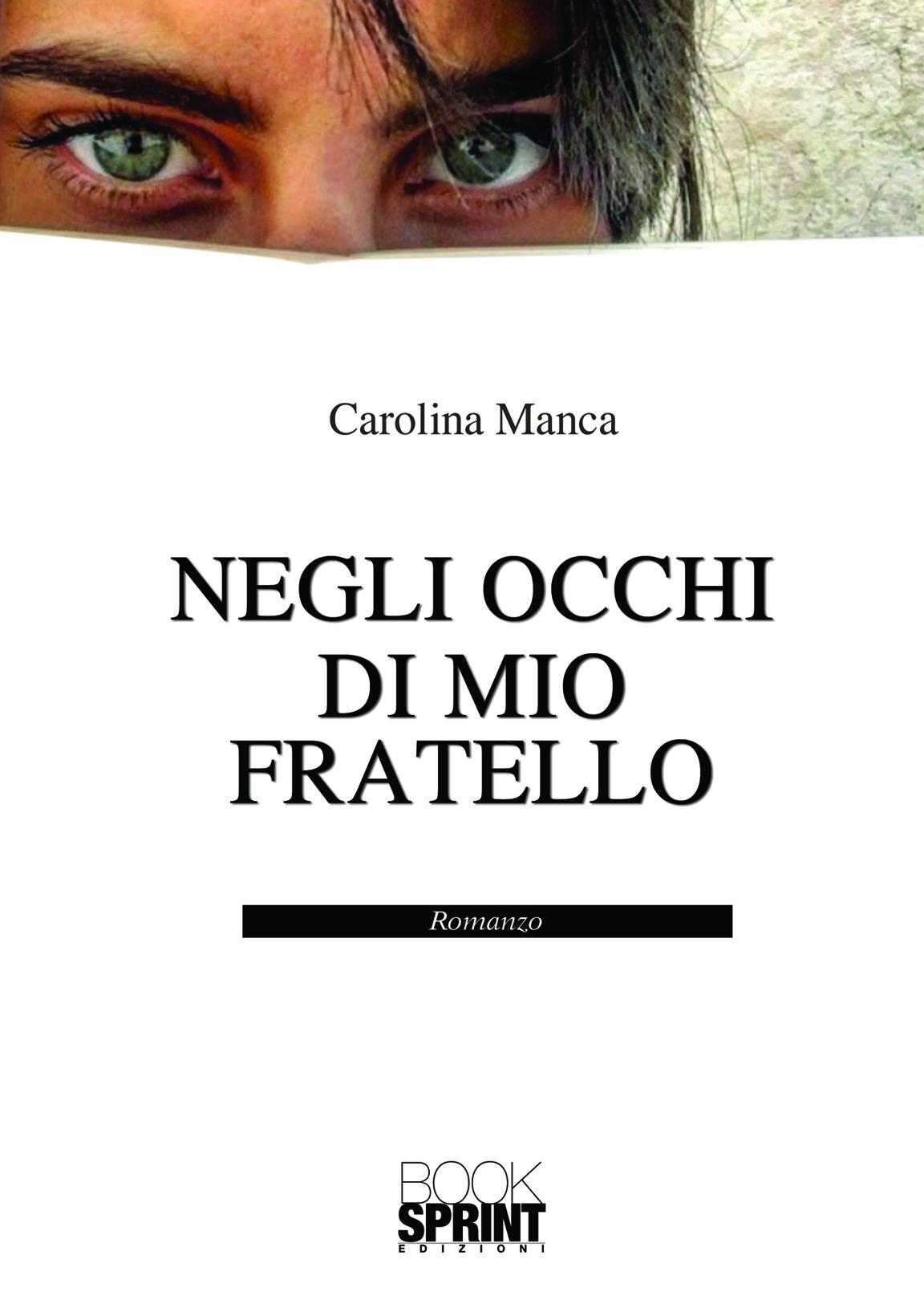 Negli occhi di mio fratello di Carolina Manca - Casa