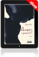 E-book - Amori impossibili?