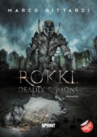Rokki, Deadly Demons