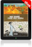 E-book - Mia madre...come una donna